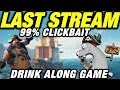 LAST LIVESTREAM TILL I MAKE MY CHANNEL GREAT AGAIN! SEA OF THIEVES DRINK ALONG
