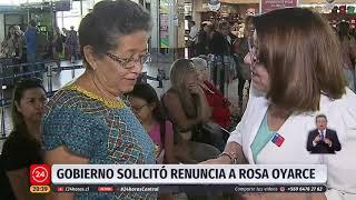 Gobierno solicitó renuncia a Rosa Oyarce