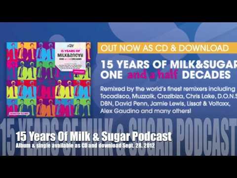 15 Years of Milk & Sugar Album & Single Podcast