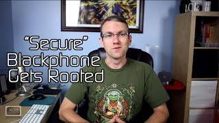 Blackphone Gets Rooted, Qualcomm Security Exploits Affect Moto X, Nexus 5, LG G2, and More!