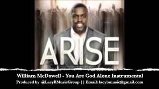 William McDowell - You Are God Alone official instrumental