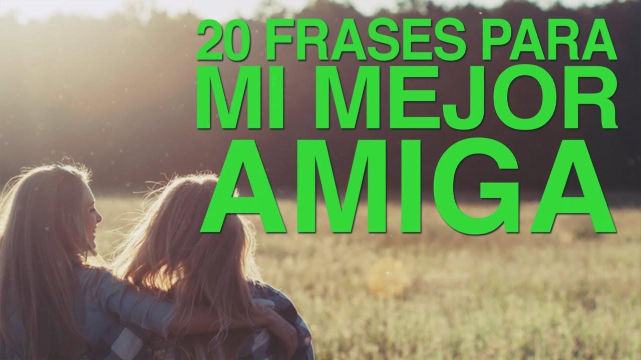 20 Frases Para Mi Mejor Amiga Para Mi Alma Gemela