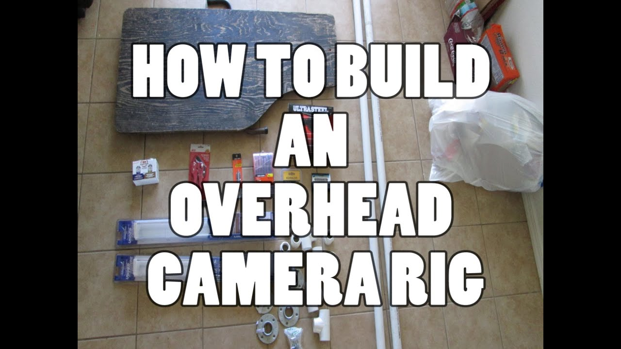 how to build an overhead camera rig youtube. Black Bedroom Furniture Sets. Home Design Ideas