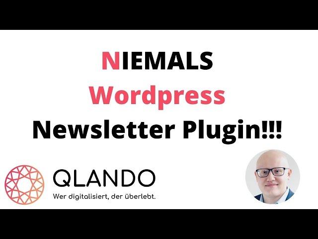Wordpress Newsletter Plugin | Warum du NIEMALS eins verwenden solltest | QLANDO