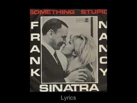 Somethin' Stupid- Frank & Nancy Sinatra lyrics