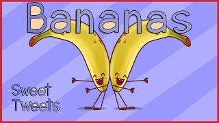 Bananas! | Nursery Rhymes & Kids Songs with Sweet Tweets