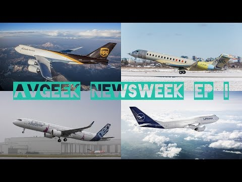 UPS SAVES THE 747?? A350 WORLD TOUR! BOMBARDIER GLOBAL 7000! - AvGeek NewsWeek Ep 1