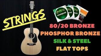 Acoustic Guitar String Comparison - 80/20 vs Phosphor Bronze vs Silk & Steel vs Flat Tops