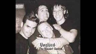 Watch Vacant Andys Unglued video