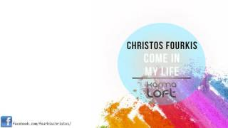 Christos Fourkis feat Joahn Dashi - Come In My Life