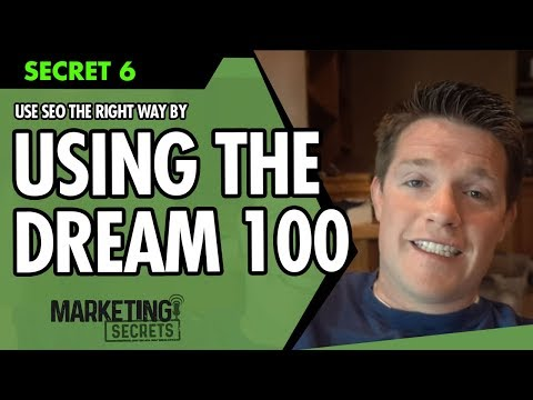Marketing Secrets - Secret #6: How To Do SEO The Right Way By Using The Dream 100
