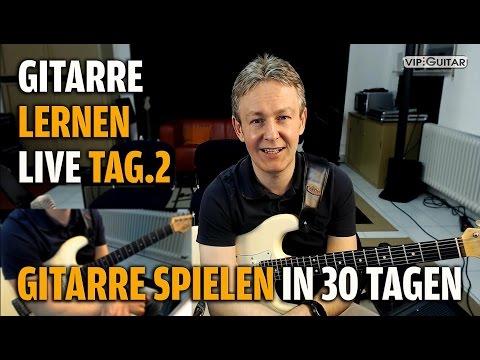 Gitarre Lernen Tag.2 - Gitarre Spielen In 30 Lerntagen - Einsteigerkurs