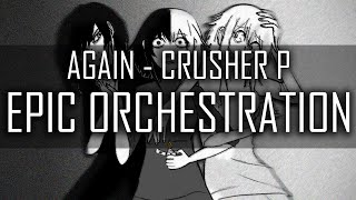Again - Crusher P [EPIC ORCHESTRATION]【Gumi English】