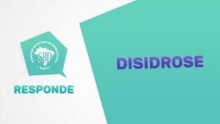 Disidrose - SBD Responde #8