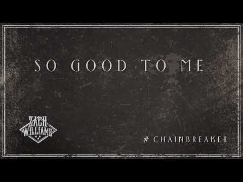 Zach Williams - So Good To Me (Official Audio)