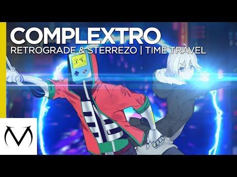 [Complextro] – Retrograde & Sterrezo – Time Travel