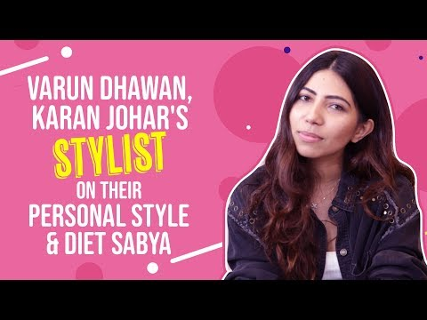 Varun Dhawan, Karan Johar's stylist reveals about their personal style and Diet Sabya