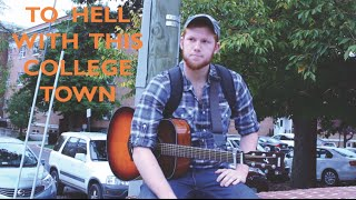 To Hell With This College Town- Matthew James Original