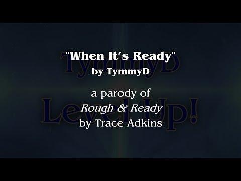When It's Ready (MMO Parody)