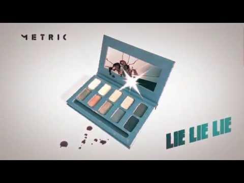 METRIC - Lie Lie Lie (Official Version)