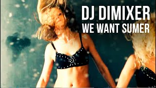 DJ DimixeR - We want summer (Official Video HD)