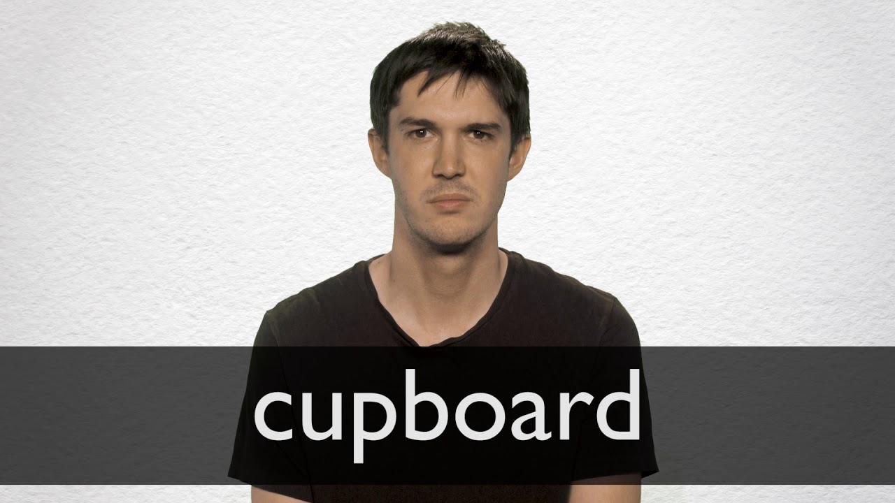 How to pronounce CUPBOARD in British English