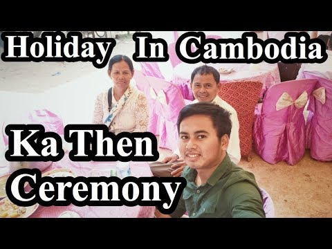 holiday in cambodia - Ka Then Ceremony - thing to do
