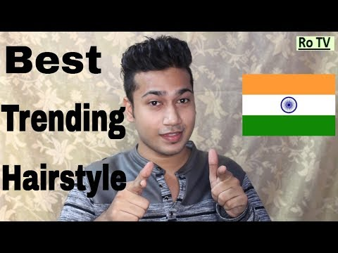 Best trading hairstyle for man India | 2017