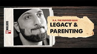 R.A. the Rugged Man - Legacy & Parenting [Interview]
