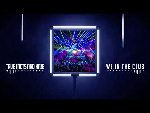 We In The Club-True Facts and Haze