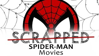 SCRAPPED - Spider-Man Movies