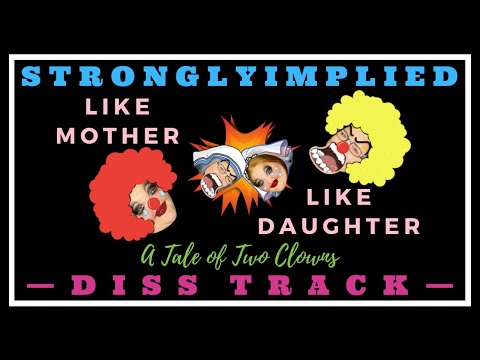 stronglyimplied---like-mother-like-daughter- -diss-track-[official-music-video]