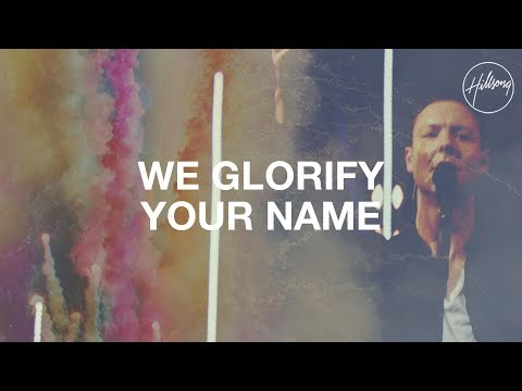 We Glorify Your Name  Hillsong Worship