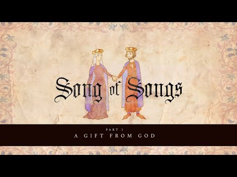 A Gift From God | A Song of Solomon Sermon Series