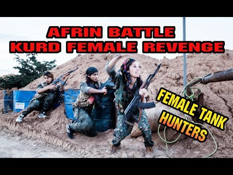 Afrin Battle. Kurdish Female Fighters Revenge. Kurds vs. Turkey