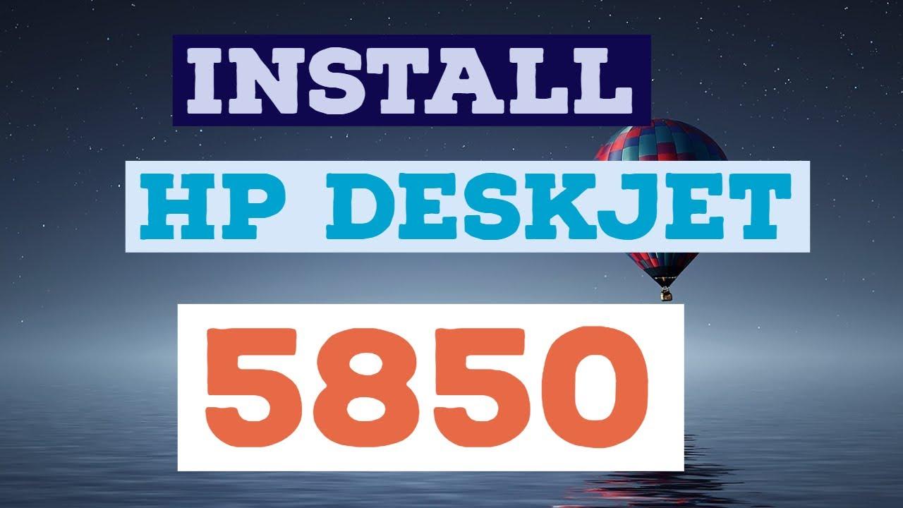 HPDESKJET 5850 PRINTER WINDOWS 10 DOWNLOAD DRIVER