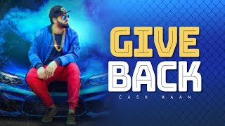 Give Back (Cash Mann) Mp3 Song Download