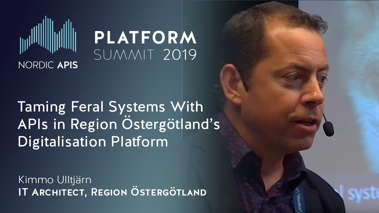 Taming Feral Systems With Apis In Region Ostergotland S Digitalisation Platform Nordic Apis