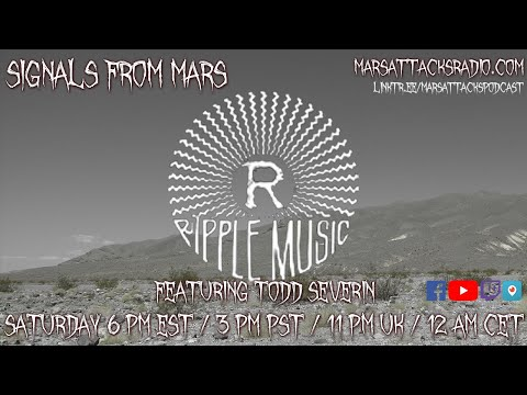 Todd Severin Of Ripple Music | Signals From Mars June 26, 2021