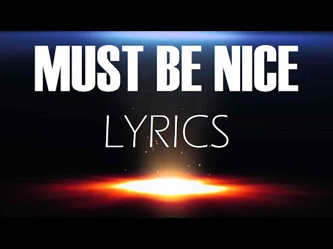 Must Be Nice by Nickelback | Lyrics