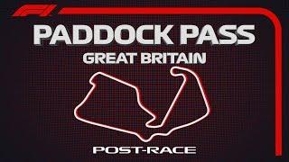 F1 Paddock Pass: Post-Race At The 2019 British Grand Prix