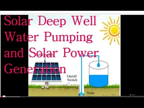 Solar Deep Well Water Pumping & Power Generation