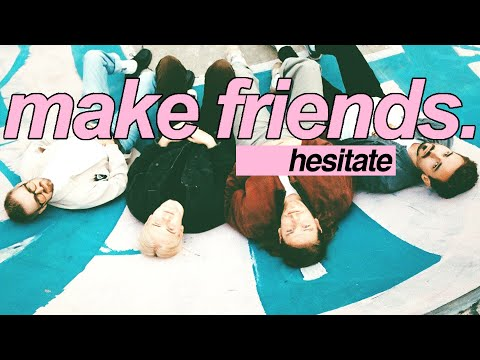 Make Friends - Hesitate (OFFICIAL VIDEO)