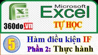 Microsoft Excel - Tự học Excel hiệu quả nhất. (Bài 5_Phần 2): Phép toán so sánh và Hàm điều kiện IF
