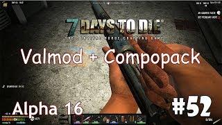 7 Days to Die (Alpha 16 + ValMod + Compopack) #52 - Короткий путь (Финал)