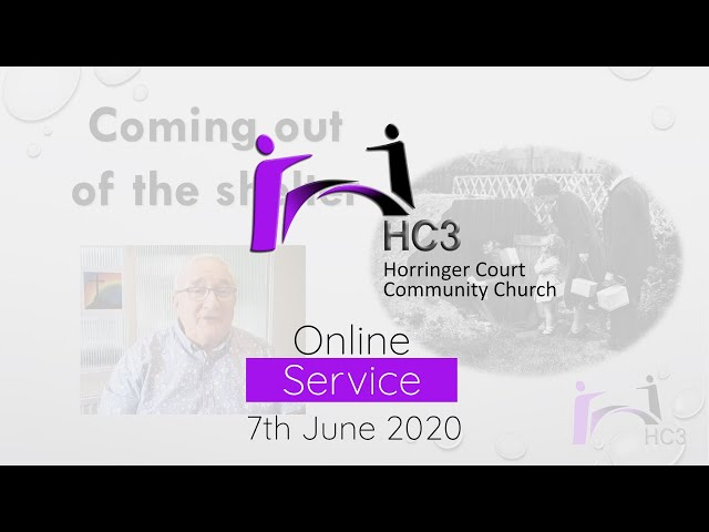HC3 Online - 7th June 2020 - Coming Out Of The Shelter