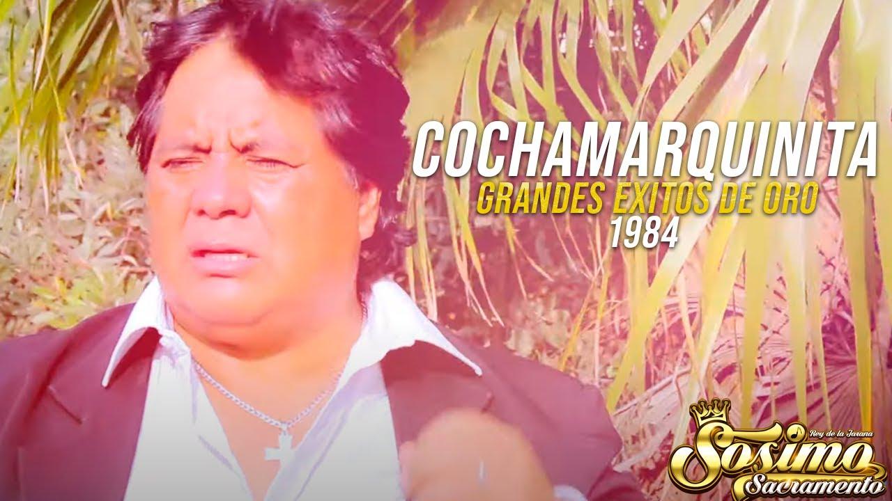 Sosimo Sacramento  - Cochamarquinita (Grandes Éxitos de Oro) 1984)