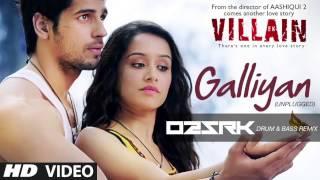 Galliyan (Unplugged) | Ek Villain [O2 & SRK] Drum & Bass Remix
