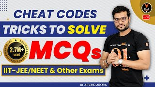 Tricks/Cheat Codes to solve MCQs (IIT-JEE/NEET & Other Exams)for Correct Ans. in 10 to 20 sec.