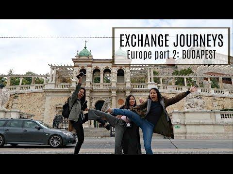 EXCHANGE JOURNEYS || Europe part 2: BUDAPEST